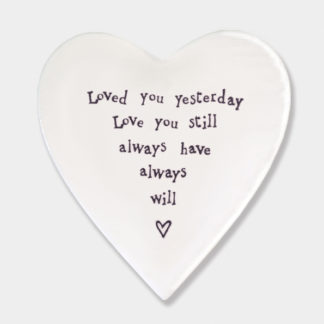 "image of East Of India Heart Coaster ""Loved You Yesterday, Love You Still, Always Have, Always Will"""