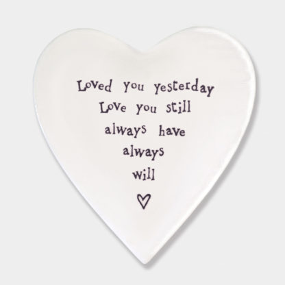 """image of East Of India Heart Coaster """"Loved You Yesterday, Love You Still, Always Have, Always Will"""""""