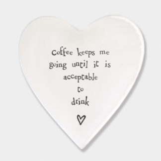 """image of East of India Heart Coaster """"coffee keeps me going until it is acceptable to drink"""""""