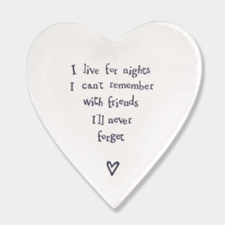 "image of East Of India Heart Coaster ""I live for nights I can't remember with friends I'll never forget"""