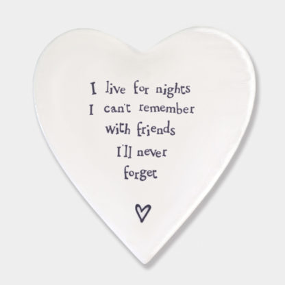 """image of East Of India Heart Coaster """"I live for nights I can't remember with friends I'll never forget"""""""